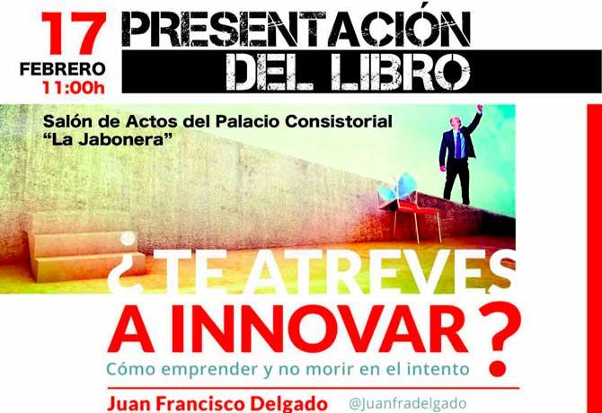 Presentación libro «¿Te atreves a Innovar?: Emprender y no morir en el intento!!