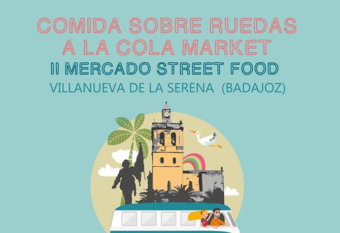 """A LA COLA"" MARKET, II FESTIVAL MERCADO STREET FOOD EN VILLANUEVA DE LA SERENA"